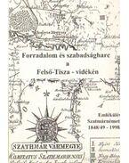 Forradalom és szabadságharc a Felső-Tisza-vidékén