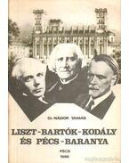 Liszt Ferenc - Bartók Béla - Kodály Zoltán és Pécs-Baranya
