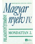 Magyar nyelv IV. - Mondattan 2. feladatgyűjtemény