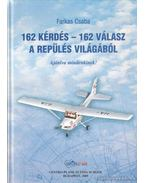 162 kérdés - 162 válasz a repülés világából