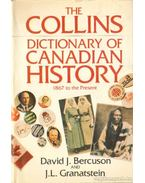 The Collins Dictionary of Canadian History 1867 to the Present