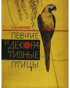 Énekes- és díszmadarak (Певчие и декоративные птицы)