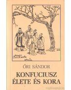 Konfuciusz élete és kora