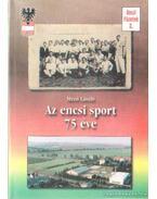 Az encsi sport 75 éve