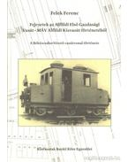 Fejezetek az Alföldi Első Gazdasági Vasút-MÁV Alföldi Kisvasút történetéből