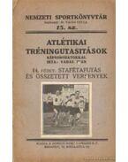 Atlétikai tréningutasitások 14. füzet stafétafutás és összetett versenyek