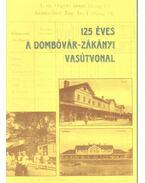 125 éves a Dombóvár-Zákányi vasárvonal