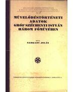 Művelődéstörténeti adatok Gróf Széchenyi István három főmüvében