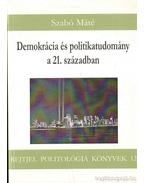 Demokrácia és politikatudomány a 21. században