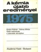 A kémia újabb eredményei 27. 1975.