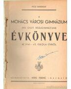 A Mohács Városi Gimnázium ( VIII. oszt. reálgimnázium) Évkönyve az 1941-42. iskolai évről - Hites Ferenc (szerk.)