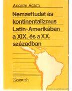 Nemzettudat és kontinentalizmus Latin-Amerikában a XIX. és a XX. században