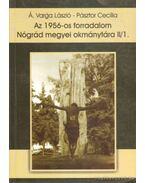 Az 1956-os forradalom Nógrád megyei okmánytára II/1.
