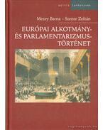 Európai alkotmány- és parlamentarizmustörténet - Mezey Barna, Szente Zoltán