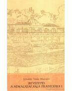 Bevezetés a Himalájai Jóga Tradícióba 1.