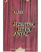 Jezsuiták, Isten, Anyag