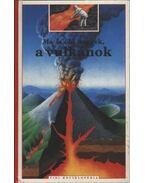 Ma is élő hegyek, a vulkánok