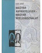 Magyar anyanyelvűek - magyar nyelvhasználat - Kiss Jenő