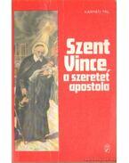 Szent Vince a szeretet apostola