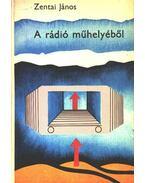 A rádió műhelyéből