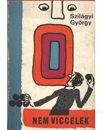 Nem viccelek - Szilágyi György