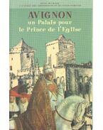 Avignon un Palis pour le Prince de l'Englise