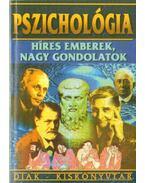 Pszichológia-Híres emberek, nagy gondolatok