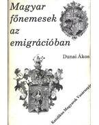 Magyar főnemesek az emigrációban