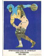 Sportegyesületek és sportélet Tata-Tóvároson 1910-1985