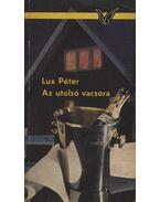 Az utolsó vacsora - Lux Péter