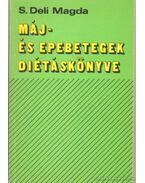 Máj és epebetegek diétáskönyve - S. Deli Magda
