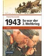 1943 So war der 2. Weltkrieg