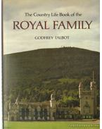 The Country Life Book os the Royal family - Talbot, Godfrey