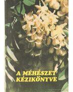 A méhészet kézikönyve I.