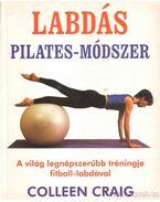 Labdás Pilates-módszer - Craig, Colleen