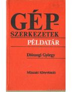 Gépszerkezetek példatár - Diószegi György