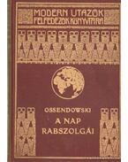 A Nap rabszolgái I-II. kötet - Ossendowski