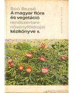 A magyar flóra és vegetáció rendszertani-növényföldrajzi kézikönyve II.
