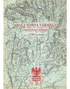 Abaúj-Torna Vármegye katonai leírása (1780-as évek)