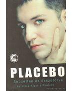Placebo - Sebzetten és összetörve