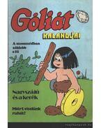 Góliát kalandjai (Góliát és a vadásztündér; A papput haragja; Góliát állatkertje)
