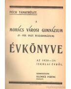 A Mohács Városi Gimnázium ( V-VIII. oszt. reálgimnázium) Évkönyve az 1938-39. iskolai évről