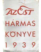 Az Est hármaskönyve - Dernői Kocsis László, Mihályfi Ernő, Szabó Lőrinc