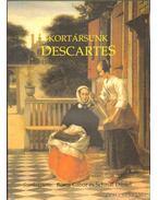 Kortársunk, Descartes