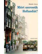 Miért szeressük Hollandiát?
