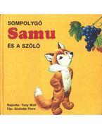Sompolygó Samu és a szőlő
