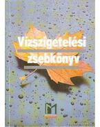 Vízszigetelési zsebkönyv - Horváth Sándor, Perényi László, Petró Bálint Dr., Orbán József dr., Rab Attila, Viadár Péter