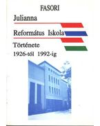 Fasori Julianna Református Iskola Története 1926-tól 1992-ig
