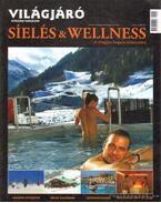 Világjáró utazási magazin - Síelés & Wellness (különszám)
