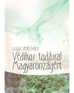 Védikus tudással Magyarországért (dedikált)